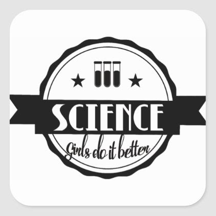 Science Girls do it Better Square Sticker