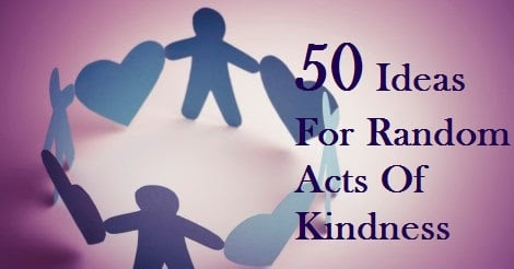 50 Acts of Kindness - Giving From The Heart
