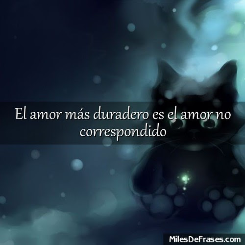 El Amor Mas Duradero Es El Amor No Correspondido A Photo On Flickriver