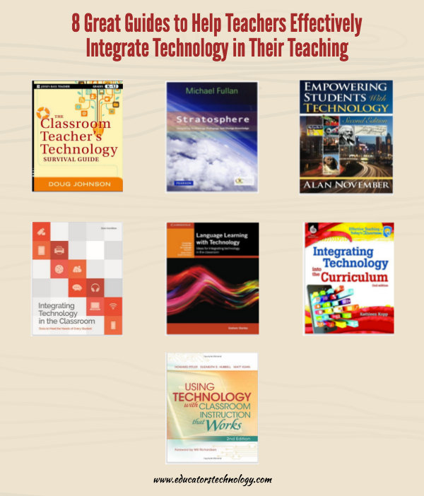 8 Great Guides to Help Teachers Effectively Integrate Technology in Their Teaching