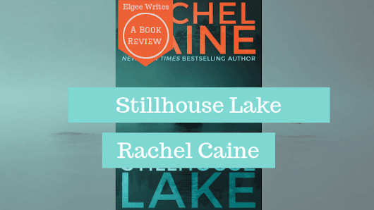 Book Review: Stillhouse Lake | Elgee Writes