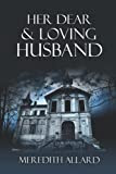 Her Dear and Loving Husband by Meredith Allard