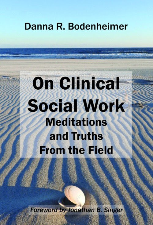 Introducing...On Clinical Social Work: Meditations and Truths From the Field