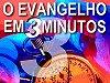 O  Evangelho em 3 Minutos