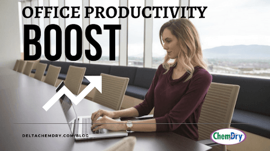 Office Productivity Boost! | Delta Chem-Dry Carpet & Upholstery Cleaning