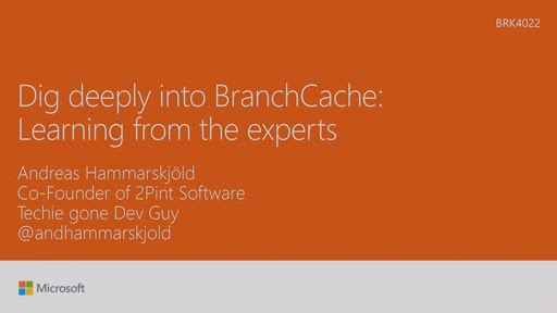 Dig deeply into BranchCache: Learning from the experts