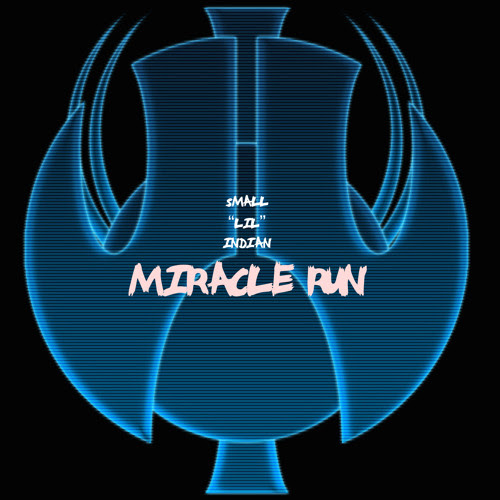 "Small""LIL""Indian - Miracle Run (Original Mix) Freedownload by Small""LIL""Indian (SLI)"