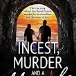 Amazon.com: Incest, Murder and a Miracle: The True Story Behind the Cheryl Pierson Murder-For-Hire Headlines eBook: Cheryl Cuccio, Robert Cuccio, Morgan St. James: Kindle Store