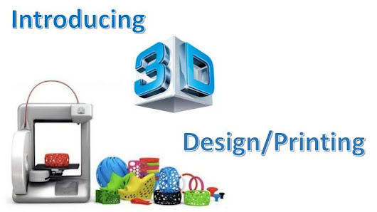 Introducing 3D Design and Printing