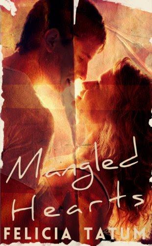 Mangled Hearts: Francesca and Cade (Scarred Hearts) by Felicia Tatum