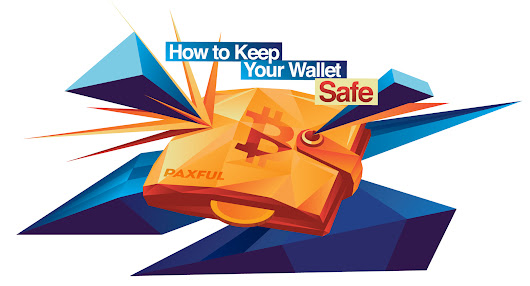 How to Keep Your Bitcoin Wallet Safe - The Paxful Blog, Welcome