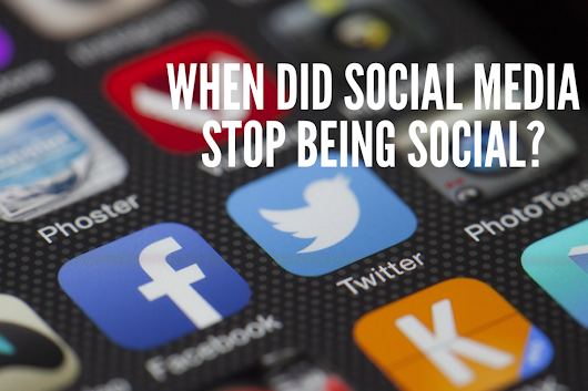 When did social media stop being social?