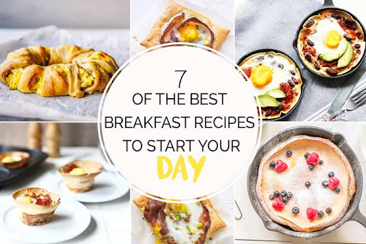 7 of the best breakfast recipes to start the day - The Tortilla Channel