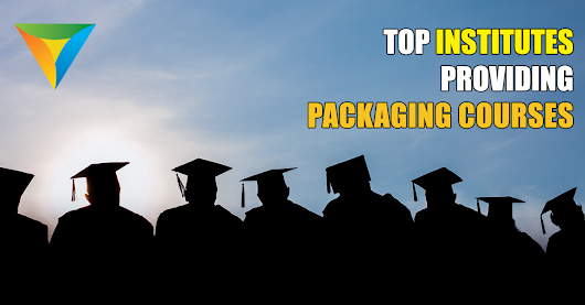 Top Institutes providing Packaging Courses | Packaging Blog|  PackagingConnections.com