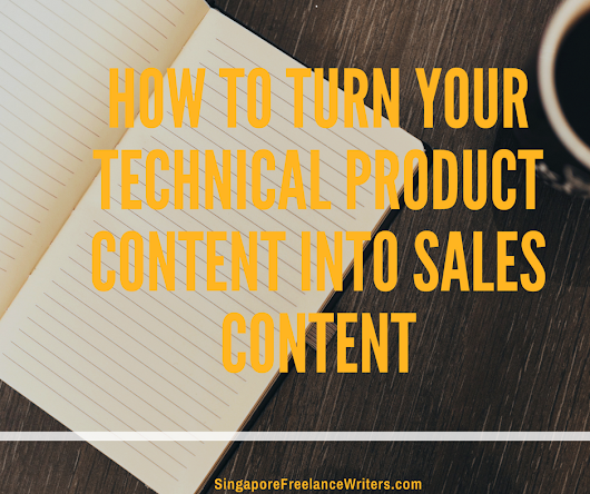 How to turn your technical product content into sales content - Technical Writing, Copywriting, and Design services