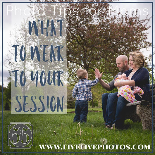 Friday Photo Tips for Moms: What to Wear to Your Session | fivefivephotos