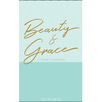 Beauty and Grace (2019/2020 Planner)