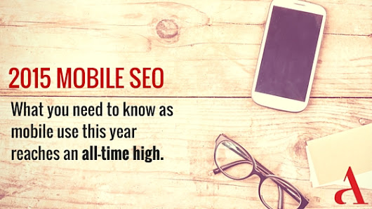 Top 5 Strategies for Mobile SEO in 2015 - Austin AMA