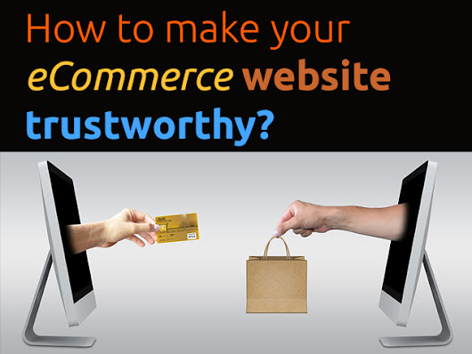 How to make your eCommerce website trustworthy? - Zaptech Solutions