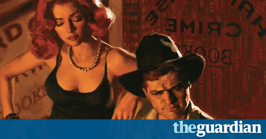 Dames, detectives and dope: why we still love hardboiled crime | Books | The Guardian