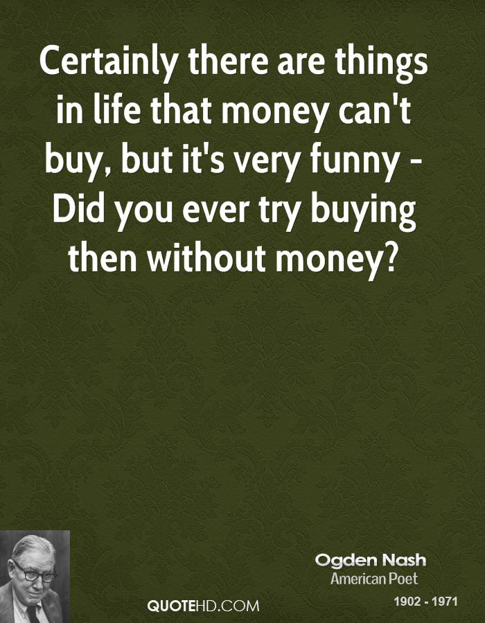 Ogden Nash Money Quotes Quotehd