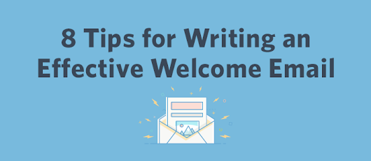 8 Tips for Writing an Effective Welcome Email | Constant Contact Blogs
