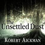 The Unsettled Dust   Robert Aickman