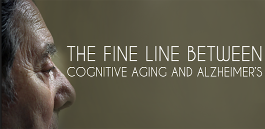 There is a Fine Line Between Cognitive Aging and Alzheimer's
