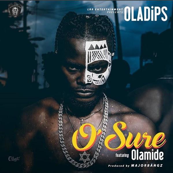[Music] Oladips Ft. Olamide – O'Sure