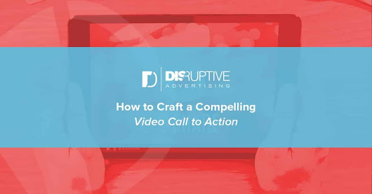 How to Craft a Compelling Video Call to Action