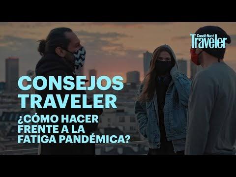 #Vídeo: Consejos ¿cómo hacer frente a la fatiga pandémica? de Condé Nast Traveler