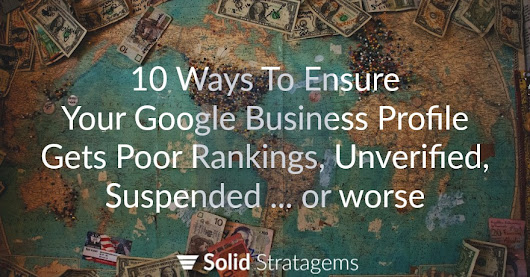 Why Your Business Got Dropped On Google Maps | Solid Stratagems