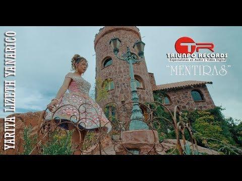 Mentiras - Yarita Lizeth Yanarico (Video y letras)