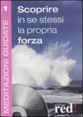 Meditazioni Guidate 1 - Scoprire in se Stessi la Propria Forza - CD