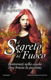 http://www.newtoncompton.com/libro/il-segreto-del-fuoco-night-school/edizione/ebook/978-88-227-0328-6
