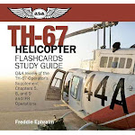 TH-67 Helicopter Flashcards Study Guide: Q&a Review of the TH-67 Operator's Supplement Ch. 5, 8, 9, and IFR Operations