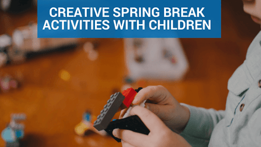 Creative Spring Break Activities with Children