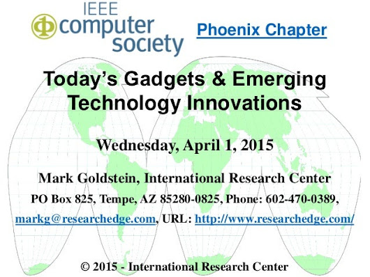 IEEE Computer Society Phoenix - Today's Gadgets & Emerging Technology…