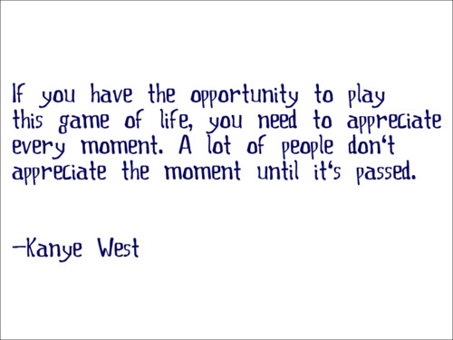 Famous Celebrity Quote If You Have The Opportunity To Play This