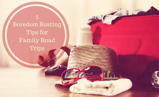 5 Boredom Busting Tips for Family Road Trips - Pretty Extraordinary