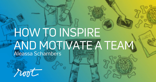 How to Inspire and Motivate a Team | Root Inc