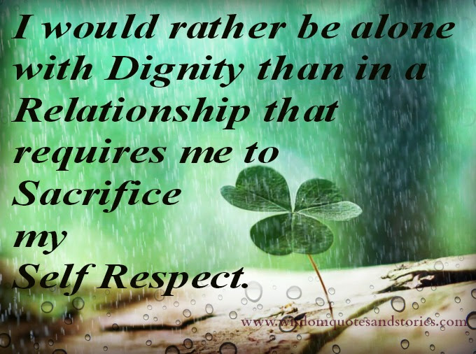 Dont Sacrifice Your Self Respect For Relationship Wisdom Quotes