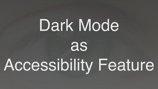 Dark Mode as iOS Accessibility Feature
