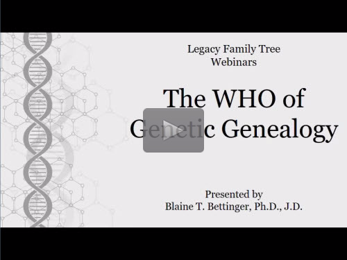 The WHO of Genetic Genealogy by Blaine Bettinger