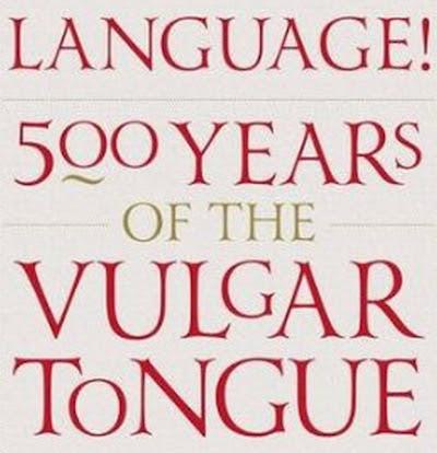 Language!: 500 Years Of The Vulgar Tongue