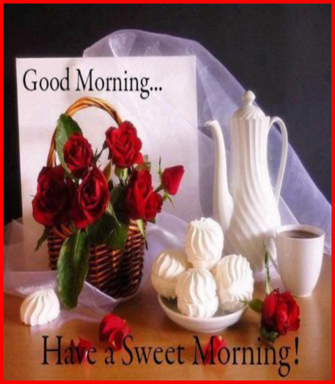 Good Morning Have A Sweet Morning Pictures Photos And Images For