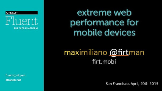 Extreme Web Performance for Mobile Device Fluent 2015