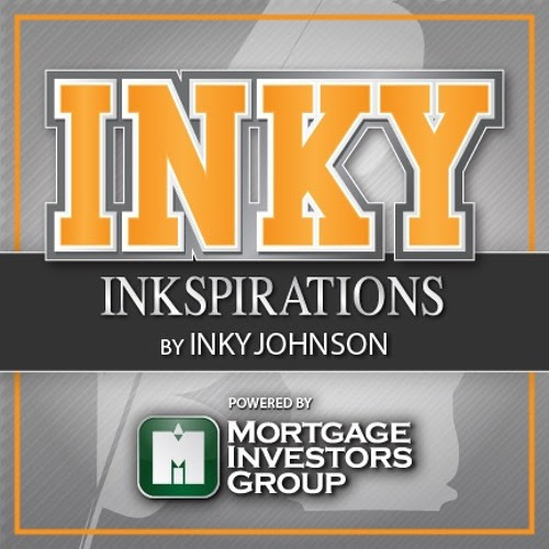 InkSpirations from Inky Johnson Powered by Mortgage Investors Group 3-7-2016 by Mortgage Investors Group