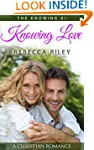 Knowing Love: A Christian Romance (Th...