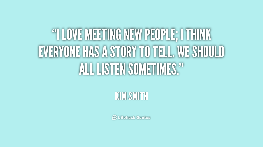 Quotes About Meeting New People 59 Quotes